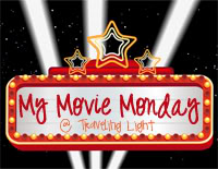 My Movie Monday at Traveling Light